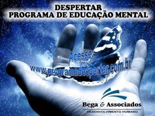 Acesse: programadespertar.br