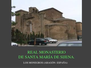 REAL MONASTERIO DE SANTA MARÍA DE SIJENA.
