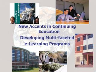 New Accents in Continuing Education Developing Multi-faceted  e-Learning Programs