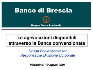 Le agevolazioni disponibili attraverso la Banca convenzionata