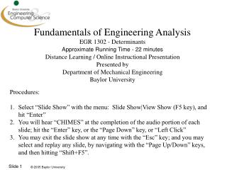 Fundamentals of Engineering Analysis EGR 1302 - Determinants Approximate Running Time - 22 minutes