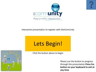 Interactive presentation to register with DotComUnity