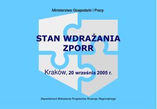 STAN WDRAŻANIA ZPORR Kraków , 20 września 2005 r.