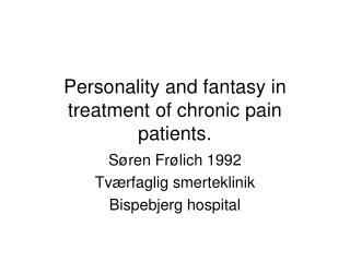 Personality and fantasy in treatment of chronic pain patients.