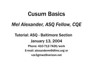 Cusum Basics   Mel Alexander, ASQ Fellow, CQE