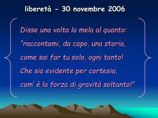 liberetà - 30 novembre 2006
