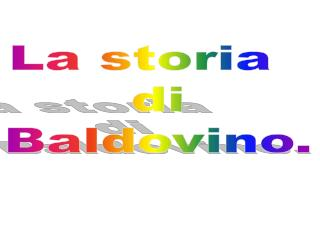 La storia   di Baldovino.