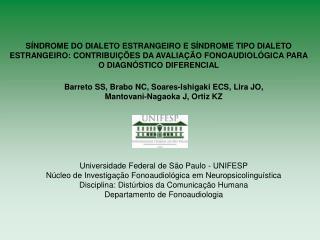 Barreto SS, Brabo NC, Soares-Ishigaki ECS, Lira JO, Mantovani-Nagaoka J, Ortiz KZ