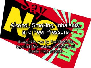 Alcohol, Smoking, Inhalants, and Peer Pressure