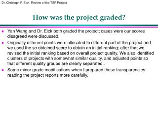 How was the project graded