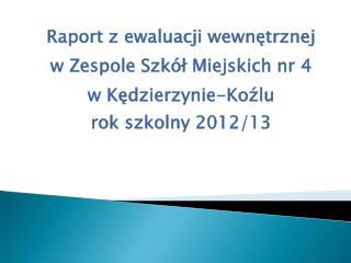 Raport z ewaluacji wewnętrznej  w Zespole Szkół Miejskich nr 4