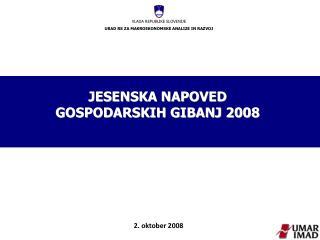 JESENSKA NAPOVED  GOSPODARSKIH GIBANJ 2008