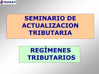 SEMINARIO DE ACTUALIZACION TRIBUTARIA