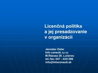 Jaroslav Oster Info consult, s.r.o. M.Rázusa 29, Lučenec tel./fax: 047 - 4331286