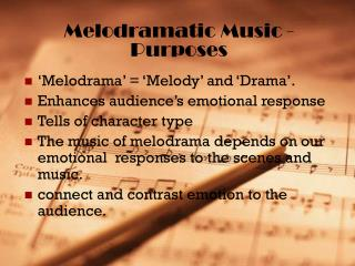 Melodramatic Music - Purposes