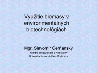 Využitie biomasy v environmentálnych biotechnológiách