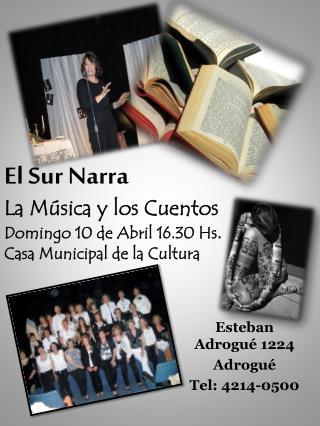 El Sur Narra La Música y los Cuentos Domingo 10 de Abril 16.30 Hs . Casa Municipal de la Cultura