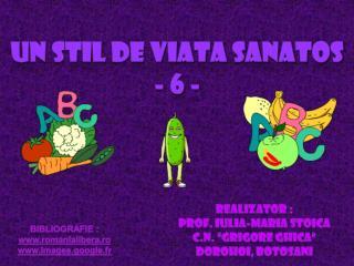 UN STIL DE VIATA SANATOS - 6 -