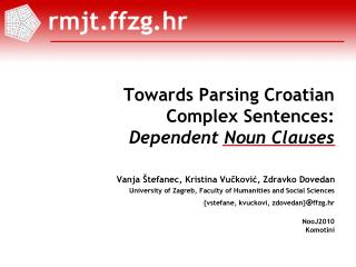 Towards Parsing Croatian  Complex Sentences:  Dependent Noun Clauses