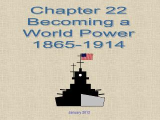 Chapter 22 Becoming a World Power 1865-1914