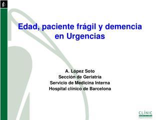 Edad, paciente frágil y demencia   en Urgencias