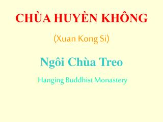 CHÙA HUYỀN KHÔNG (Xuan Kong Si) Ngôi Chùa Treo ( Hanging Buddhist Monastery