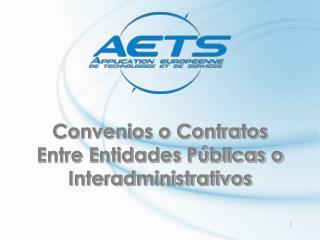 Convenios o Contratos Entre Entidades Públicas o Interadministrativos