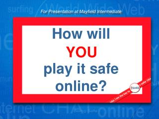 How will    play it safe online