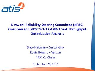 Network Reliability Steering Committee NRSC  Overview and NRSC 9-1-1 CAMA Trunk Throughput Optimization Analysis