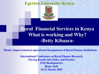 International Conference on Rural Finance Research Moving Results into Policy and Practice FAO Headquarters Rome, Italy