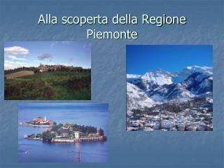 Alla scoperta della Regione Piemonte