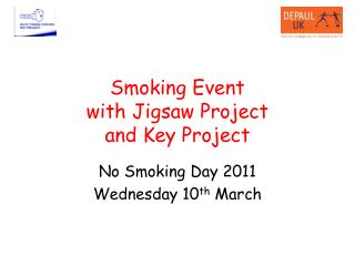 Smoking Event with Jigsaw Project  and Key Project