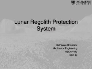 Lunar Regolith Protection System