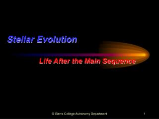 Stellar Evolution    Life After the Main Sequence