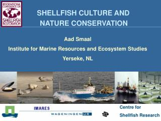 SHELLFISH CULTURE AND      		NATURE CONSERVATION