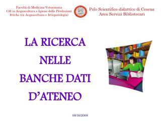 LA RICERCA NELLE BANCHE DATI D'ATENEO