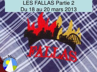 LES FALLAS Partie 2 Du 18 au 20 mars 2013