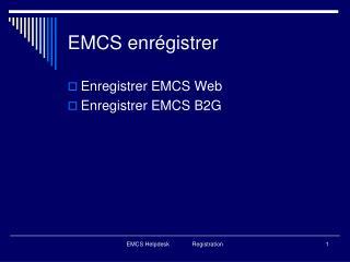 EMCS enrégistrer