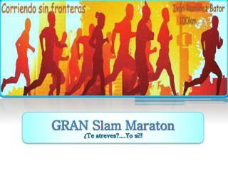 GRAN Slam Maraton  �Te atreves?....Yo si!!