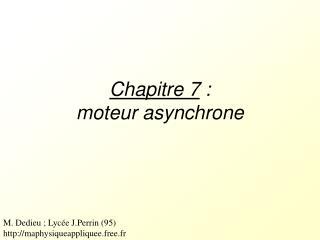 Chapitre 7 :  moteur asynchrone