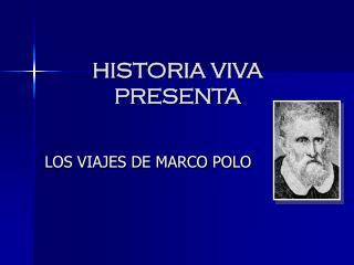 HISTORIA VIVA PRESENTA