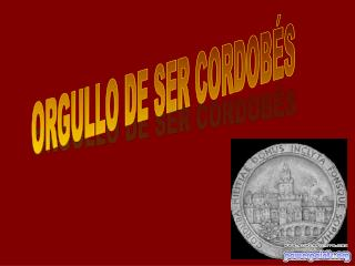 ORGULLO DE SER CORDOBÉS