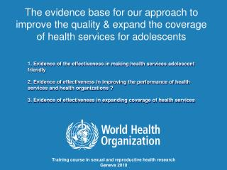 1. Evidence of the effectiveness in making health services adolescent friendly   2. Evidence of effectiveness in improvi