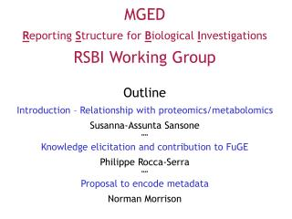 MGED  Reporting Structure for Biological Investigations RSBI Working Group  Outline Introduction   Relationship with pro