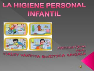 LA HIGIENE PERSONAL INFANTIL