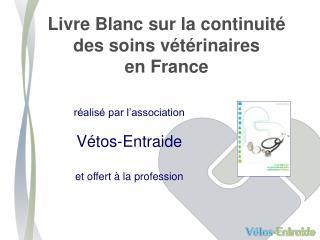 Livre Blanc sur la continuité des soins vétérinaires en France
