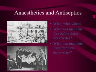 Anaesthetics and Antiseptics