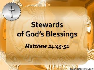 Stewards                                of God's Blessings