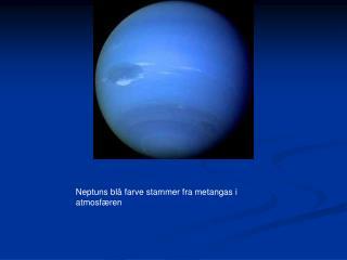 Neptuns blå farve stammer fra metangas i atmosfæren