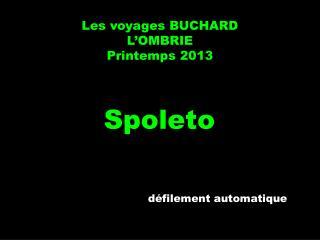 Les voyages BUCHARD L'OMBRIE Printemps 2013